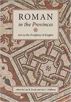Roman in the Provinces: Art on the Periphery of Empire: Hoffman, Gail L.
