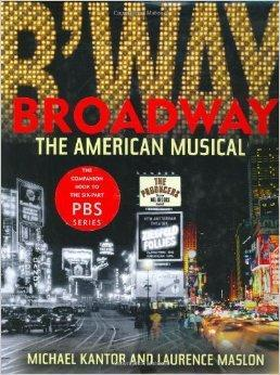 Broadway: The American Musical: Maslon, Michael Kantor and Laurence