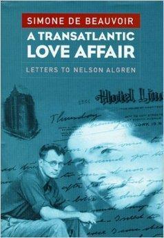 Transatlantic Love Affair, A : Letters to: Beauvoir, Simone de