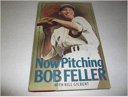 Now Pitching, Bob Feller: Feller, Bob