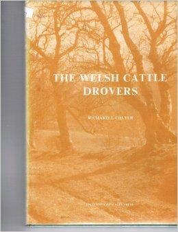 Welsh Cattle Drovers: Colyer, Richard J.