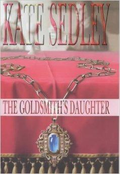 Goldsmith's Daughter, The : A Roger the Chapman Medieval Mystery 10: Sedley, Kate