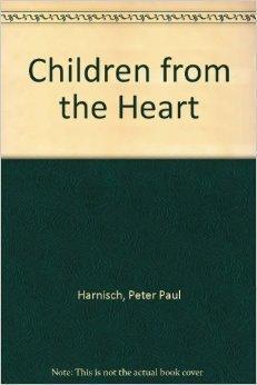 Children from the Heart: Harnisch, Peter Paul