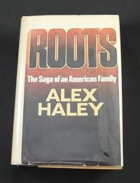 Roots: The Saga of an American Family (SIGNED COPY): Haley, Alex