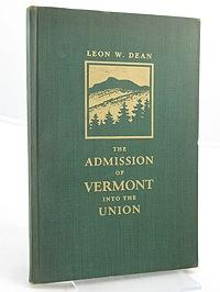 Admission of Vermont into the Union, The: Dean, Leon W.