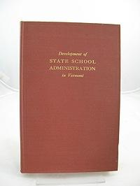 Development of State School Administration in Vermont: Huden, John C.
