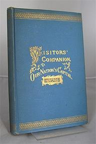Visitor's Companion at our Nation's Capital.: Evans, George G. (ed.)