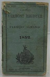 Walton's Vermont Register and Farmers' Almanac for 1852 - No. XXXV: Walton, E. P./Zadock ...