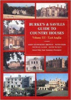 Burke's Guide to Country Houses, Volume 3: East Anglia: Browne, John Kenworthy-