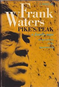 Pike's Peak: A Family Saga - An Epic Journey of the American Soul: Waters, Frank