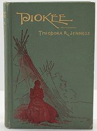 Piokee and Her People - A Ranch and Tepee Story: Jenness, Theodora R.