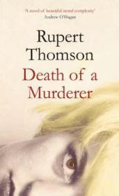 DEATH OF A MURDERER (Signed by author): THOMSON, Rupert