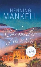 CHRONICLER OF THE WINDS (Signed by author): MANKELL, HENNING