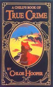 Child's Book of True Crime, A: Hooper, Chole