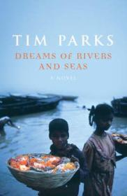 Dreams of Rivers and Seas: Parks, Tim