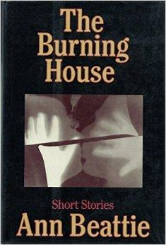 Burning House, The: Beattie, Ann