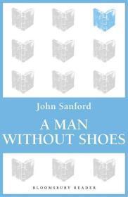 Man Without Shoes, A: Sanford, John B.