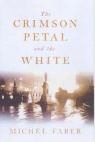 Crimson Petal and the White, The: Faber, Michel