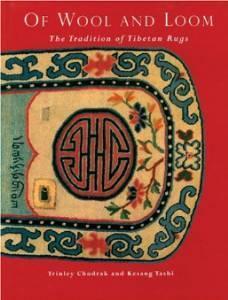 OF WOOL AND LOOM: TRADITION OF TIBETAN RUGS: Chodrak, Trinley