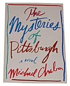 MYSTERIES OF PITTSBURGH, THE: Chabon, Michael