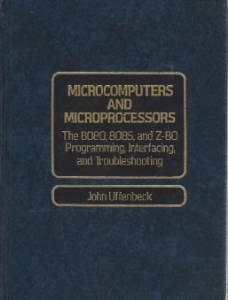 Microcomputers and microprocessors: the 8080, 8085, and: Uffenbeck, John E.