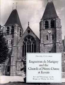 ENGUERRAN de MARIGNY AND THE CHURCH OF NOTRE-DAME AT ECOUIS Art and patronage in the reign of ...