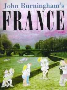 John Burningham's France (SIGNED COPY): Burningham, John