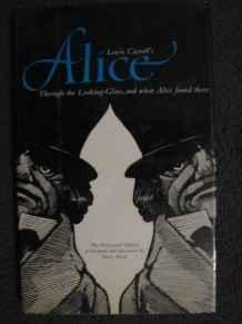 Lewis Carroll's Through the Looking-Glass and What Alice Found There: Carroll, Lewis