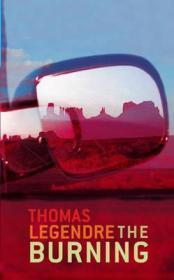 Burning, The (Signed by author): Legendre, Thomas