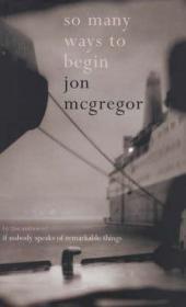 So Many Ways to Begin: McGregor, Jon