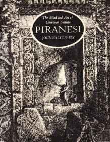 Mind and Art of Giovanni Battista, The: Piranesi: Wilton-Ely, John