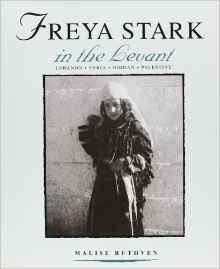 Freya Stark in the Levant (The St Antony's College Middle East Archives): Ruthven, Malise