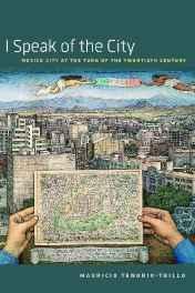 I Speak of the City: Mexico City at the Turn of the Twentieth Century: Tenorio-Trillo, Mauricio