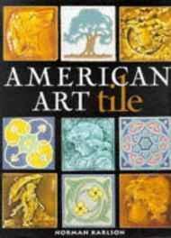 American art tile: 1876-1941: Karlson, Norman
