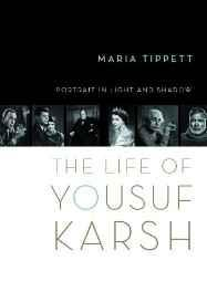 Portrait in Light and Shadow: The Life of Yousuf Karsh