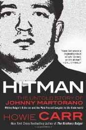 Hitman: the untold story of Johnny Martorano: Whitey Bulger's enforcer and the most feared ...