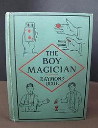The Boy Magician: Dixie, Raymond