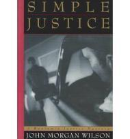 Simple Justice: Wilson, John Morgan