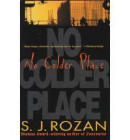 No Colder Place: Rozan, S. J.