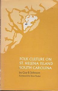 Folk Culture on St. Helena Island South Carolina: Johnson, Guy B.
