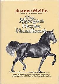 Morgan Horse Handbook, The (SIGNED COPY): Mellin, Jeanne