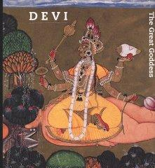 Devi: The Great Goddess: Female Divinity in South Asian Art: Dehejia, Vidya (Editor)