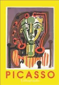 Pablo Picasso: The Lithographs: Reusse, Felix (Compiler)