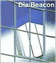 Dia: The Collection In Beacon: Cooke, Lynne/Michael Govan/Leonard