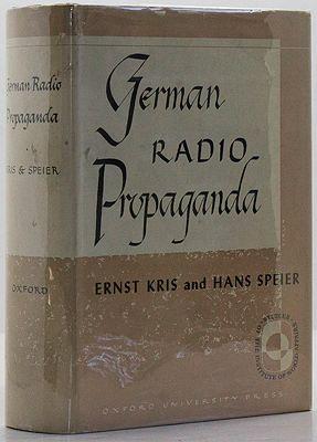 German Radio Propaganda - Report on Home: Kris, Ernst/Hans Speier
