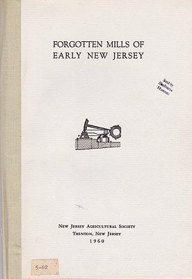 Forgotten Mills of Early New Jersey: Oil,: Weiss, Harry B.