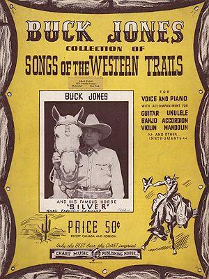 Buck Jones Collection Of Songs Of The Western Trails