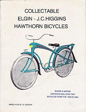 Collectable Elgin-J.C. Higgins Hawthorne Bicycles: Hurd, James and