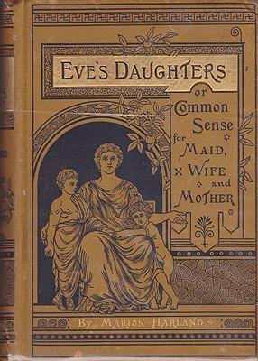 Eve's Daughters or Common Sense for Maid,: Harland, Marion