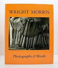 Photographs & Words (SIGNED COPY)): Morris, Wright and James Alinder